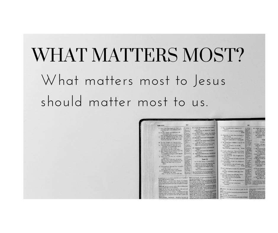 What matters most to Jesus
